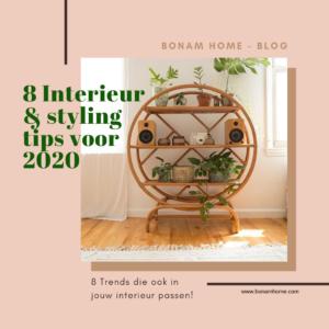 8 Interieur en stylingtips voor 2020